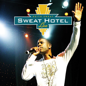 Keith Sweat - Sweat Hotel: Live