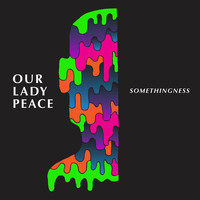 Our Lady Peace - Somethingness