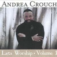 Andrae Crouch - Let's Worship, Vol.1