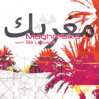 Maghrebika with Bill Laswell - Neftakhir