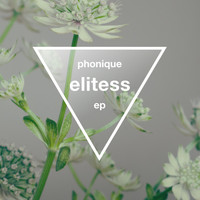 Phonique - Elitess EP