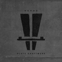 Herod - Herod Plays Kraftwerk