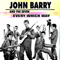 John Barry And The Seven - Every Which Way