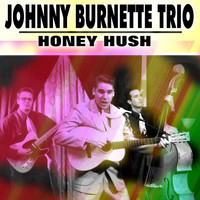 Johnny Burnette Trio - Honey Hush