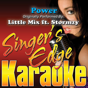 Singer's Edge Karaoke - Power (Originally Performed by Little Mix & Stormzy) [Karaoke Version]