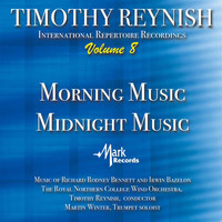 Royal Northern College of Music Wind Orchestra / Timothy Reynish - Timothy Reynish International Repertoire Recordings, Vol. 8: Morning Music Midnight Music