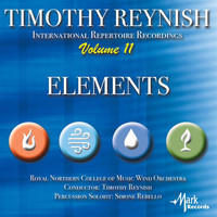 Royal Northern College of Music Wind Orchestra / Timothy Reynish - Timothy Reynish International Repertoire Recordings, Vol. 11: Elements