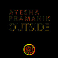 Ayesha Pramanik - Outside