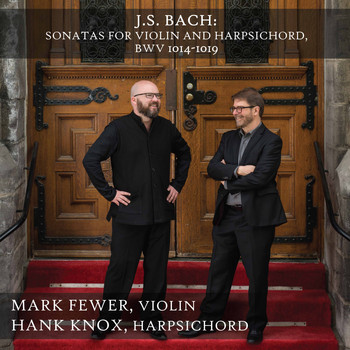 Mark Fewer / Hank Knox - Bach: Violin Sonatas, BWV 1014-1019