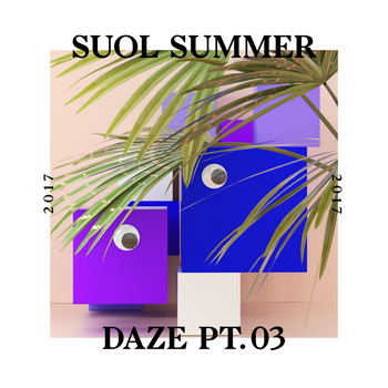Various Artists - Suol Summer Daze 2017, Pt. 3