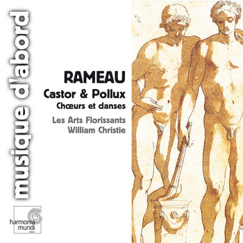 Les Arts Florissants and William Christie - Rameau: Castor & Pollux (Choruses & Dances)