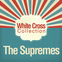 The Supremes - White Cross Collection