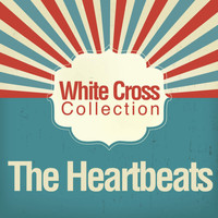 The Heartbeats - White Cross Collection