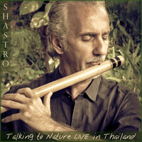Shastro - Talking to Nature (Live in Thailand)