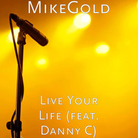 Danny C - Live Your Life (feat. Danny C)