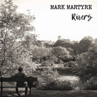 Mark Martyre - Rivers