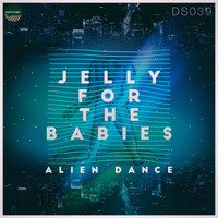 Jelly For The Babies - Alien Dance