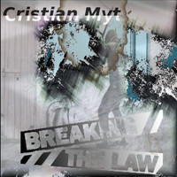 Cristian Myt - Breaking The Law