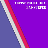Bad Surfer - Artist Collection: Bad Surfer