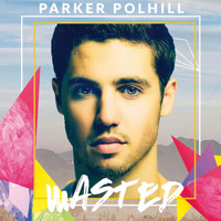 Parker Polhill - Wasted