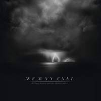 We May Fall - The Light Bearer and The Shadow Maker