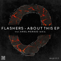 Flashers - About This EP incl. Ariel Merisio remix