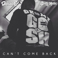 D Double E - Can't Come Back