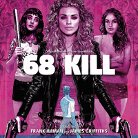 Frank Ilfman - 68 Kill (Original Motion Picture Soundtrack)