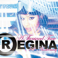 Regina - A Thousand Time (10Th Anniversary)