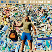 Jack Johnson - You Can't Control It