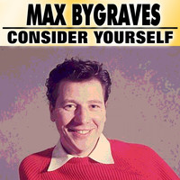 Max Bygraves - Consider Yourself