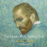 Clint Mansell - The Sower with Setting Sun (From Loving Vincent Original Motion Picture Soundtrack)