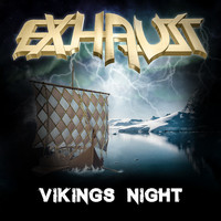 Exhaust - Vikings Night