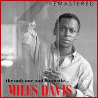 Miles Davis - The Only One and Fantastic... Miles Davis (Remastered)