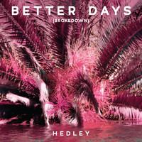 Hedley - Better Days (Brokedown [Explicit])