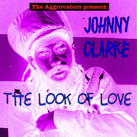 Johnny Clarke - The Look of Love