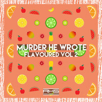 Murder He Wrote - Flavoured, Vol. 2