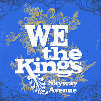 We The Kings - Skyway Avenue