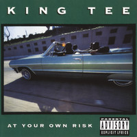 King Tee - At Your Own Risk (Explicit)