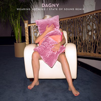 Dagny - Wearing Nothing (State of Sound Remix)