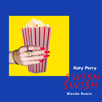 Katy Perry - Swish Swish (Blonde Remix)