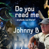 Johnny B - Do You Read Me