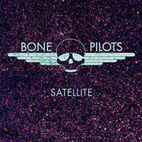Bone Pilots - Satellite
