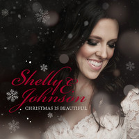 Shelly E. Johnson - Christmas Is Beautiful