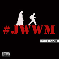Superstar - #Jwwm