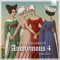 Anonymous 4 - 3 Decades of Anonymous 4: 1986 – 2016