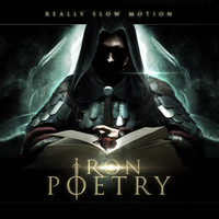 Really Slow Motion - Iron Poetry