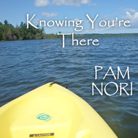 Pam Nori - Knowing You're There