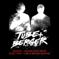 Tube & Berger - Ruckus/Quiet Time