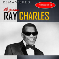 Ray Charles - The Genius, Vol. 3 (Remastered)